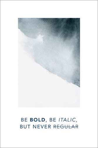 Poster Premium Be bold