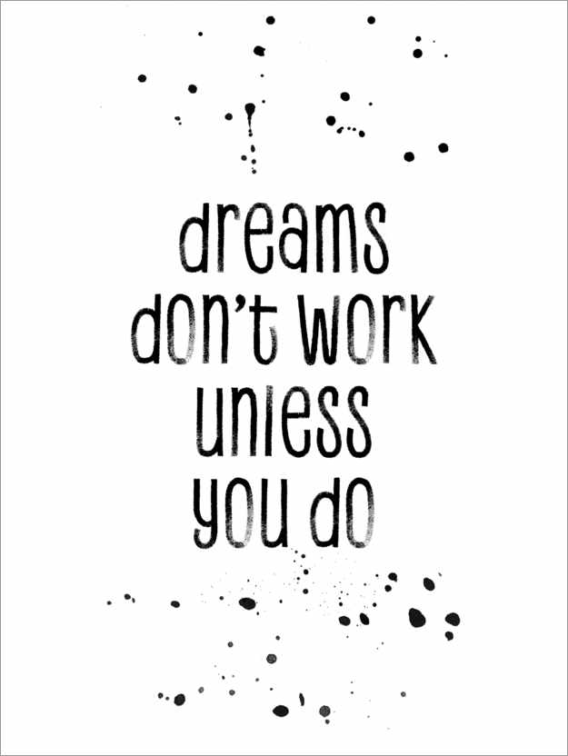 Poster Premium TEXT ART Dreams don't work unless you do