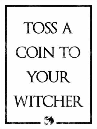 Poster Premium The Witcher - Toss a Coin to Your Witcher