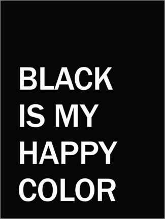 Poster Premium Black is my happy colour
