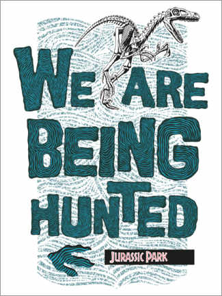 Poster Premium  We are being hunted
