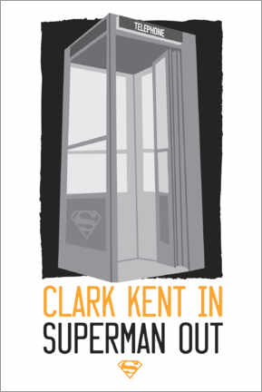Poster Premium  Clark Kent in - Superman out