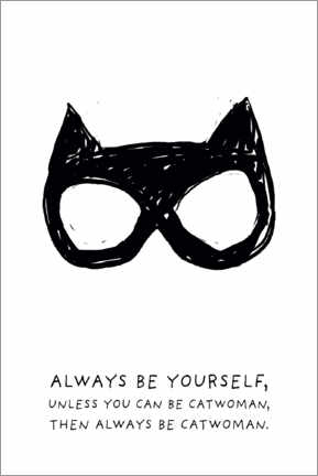Poster Premium  Always be yourself - Always be Catwoman