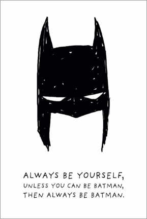 Stampa su alluminio  Always be yourself - Always be Batman