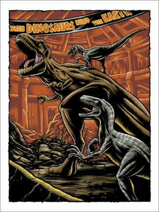 Poster Premium  When dinosaurs ruled the earth