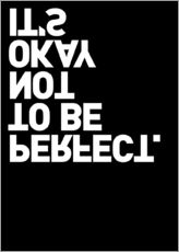 Stampa su plexi-alluminio  It's okay not to be perfect. - THE USUAL DESIGNERS