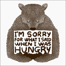 Adesivo murale  I'm Sorry For What I Said When I Was Hungry - Tobe Fonseca