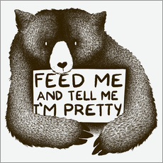 Adesivo murale Feed Me And Tell Me I'm Pretty Bear
