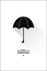 Stampa su plexi-alluminio  Umbrella - The sun will always shine after the rain. - Black Sign Artwork