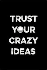 Stampa su plexi-alluminio  Trust your crazy ideas - Typobox