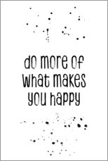 Stampa su plexi-alluminio  TEXT ART Do more of what makes you happy - Melanie Viola