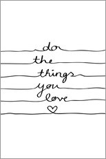 Stampa su plexi-alluminio  Do the things you love - Mareike Böhmer Graphics