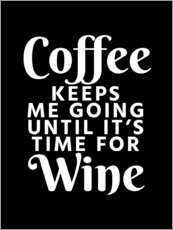 Adesivo murale  Coffee Keeps Me Going Until It's Time For Wine Black - Creative Angel