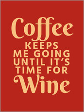 Adesivo murale  Coffee Keeps Me Going Until It's Time For Wine Crimson - Creative Angel