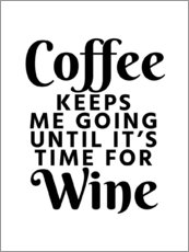 Adesivo murale  Coffee Keeps Me Going Until It's Time For Wine - Creative Angel
