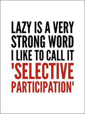 Adesivo murale  Lazy is a Very Strong Word I Like to Call it Selective Participation - Creative Angel