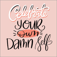 Adesivo murale  Celebrate Your Own Damn Self - Cynthia Frenette