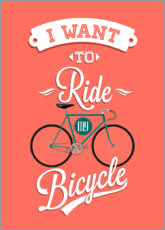 Poster  I want to ride my bicycle - Voglio andare in bici - Typobox