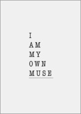 Poster Premium I am my own muse