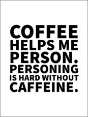 Poster Premium Coffee Helps Me Person