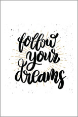Poster Premium Follow your dreams