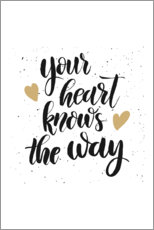 Poster Premium Your heart knows the way