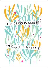 Adesivo murale  The Grass is Greener Where You Water It - Susan Claire