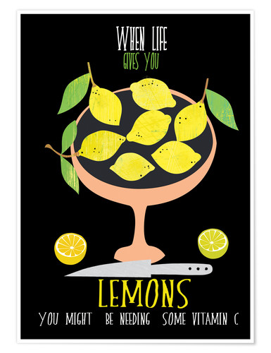 Poster Premium When life gives you lemons