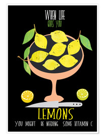 Poster Premium When live gives you lemons