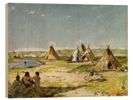 Stampa su legno  Camp of the Indians in Wyoming - Frank Buchser