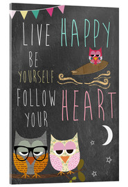 Stampa su vetro acrilico  Live Happy, be yourself, follow your heart - GreenNest