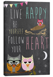 Stampa su tela  Live Happy, be yourself, follow your heart - GreenNest