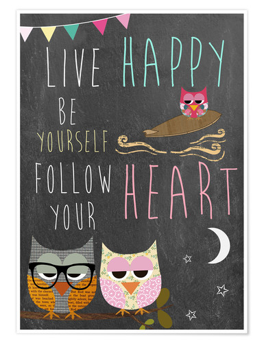 Poster Premium Live Happy, be yourself, follow your heart