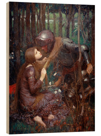 Stampa su legno  La Belle Dame sans Merci - John William Waterhouse