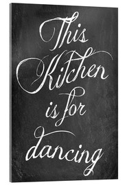 Stampa su vetro acrilico  This kitchen is for dancing - GreenNest