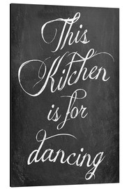 Stampa su alluminio  This kitchen is for dancing - GreenNest