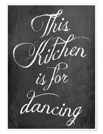Poster Premium  This kitchen is for dancing - GreenNest