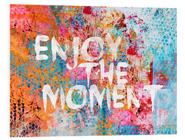 Stampa su schiuma dura  Enjoy the moment - Andrea Haase
