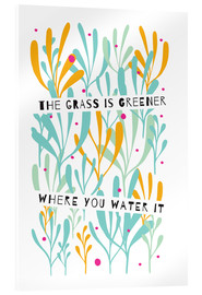 Stampa su vetro acrilico  The Grass is Greener Where You Water It - Susan Claire