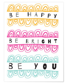 Poster Premium Be Happy Be Right Be You