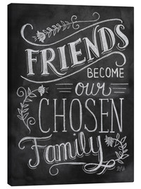 Stampa su tela  Friends Become Our Chosen Family - Lily & Val