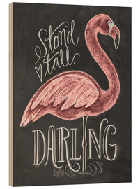 Legno  Stand Tall, Darling - Lily & Val