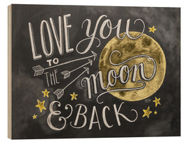 Stampa su legno  Love you to the moon - Lily & Val