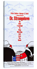 Stampa su tela  DR. STRANGELOVE OR: HOW I LEARNED TO STOP WORRYING AND LOVE THE BOMB