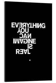 Stampa su vetro acrilico  Everything you can imagine is real (Pablo Picasso) - THE USUAL DESIGNERS