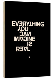 Stampa su legno  Everything you can imagine is real (Pablo Picasso) - THE USUAL DESIGNERS