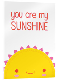 Stampa su vetro acrilico  You are my sunshine - Kat Kalindi Cameron