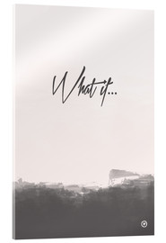 Vetro acrilico  What if - m.belle