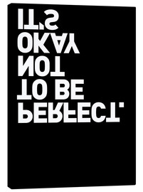 Stampa su tela  It's okay not to be perfect. - THE USUAL DESIGNERS