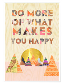 Poster Premium Do more of what makes you happy